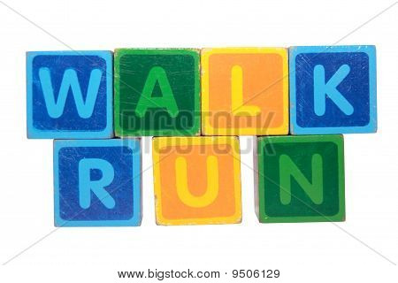 Walk Before Run In Block Letters