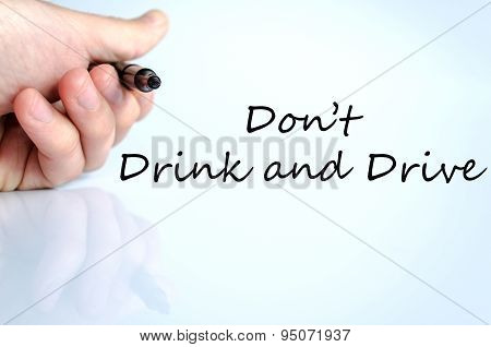 Don't Drink And Drive Text Concept