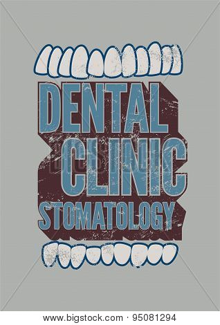 Typographic retro grunge dental clinic poster. Vector Illustration.