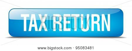 Tax Return Blue Square 3D Realistic Isolated Web Button