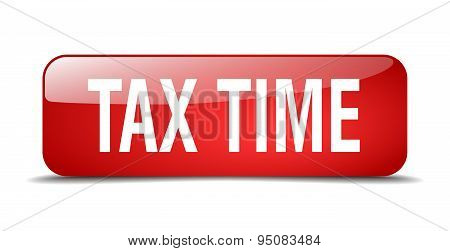 Tax Time Red Square 3D Realistic Isolated Web Button