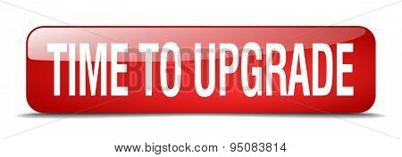 Time To Upgrade Red Square 3D Realistic Isolated Web Button