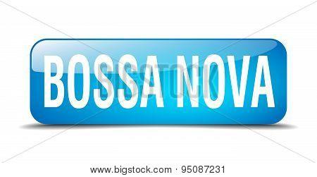 Bossa Nova Blue Square 3D Realistic Isolated Web Button