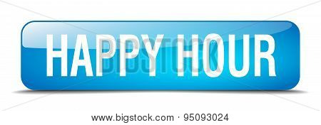 Happy Hour Blue Square 3D Realistic Isolated Web Button