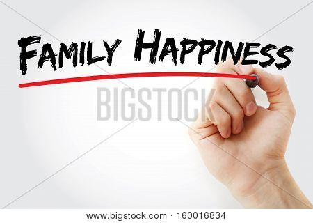 Hand Writing Family Happiness With Marker