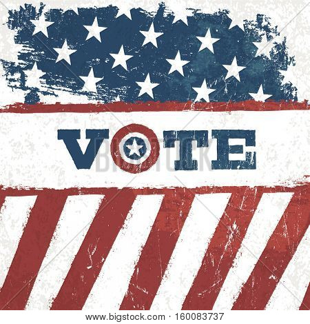 Vote. american flag grunge background. design presidential election.