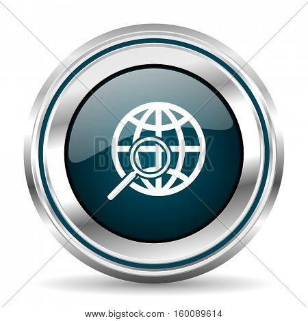 Global www search engine vector icon. Chrome border round web button. Silver metallic pushbutton.