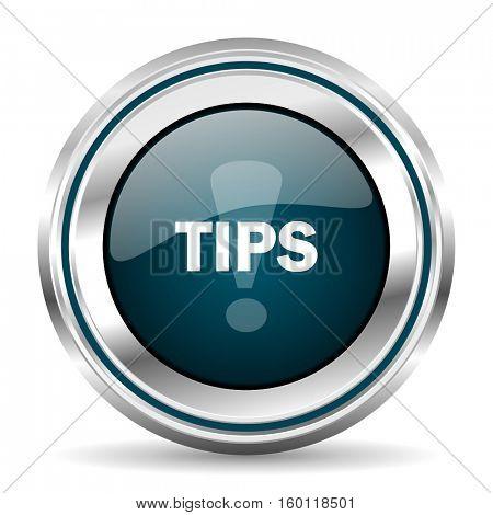 Tips vector icon. Chrome border round web button. Silver metallic pushbutton.