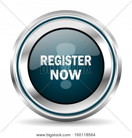 Register now vector icon. Chrome border round web button. Silver metallic pushbutton.