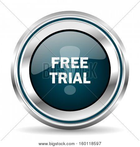 Free trial vector icon. Chrome border round web button. Silver metallic pushbutton.