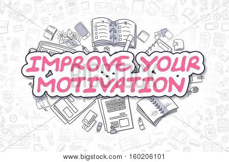 Magenta Text - Improve Your Motivation. Business Concept with Cartoon Icons. Improve Your Motivation - Hand Drawn Illustration for Web Banners and Printed Materials.