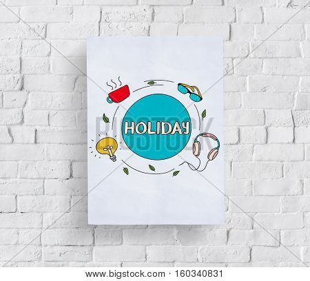 Holiday Lifestyle Ideas Chill Break Leisure Relax Concept