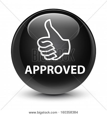 Approved (thumbs Up Icon) Glassy Black Round Button
