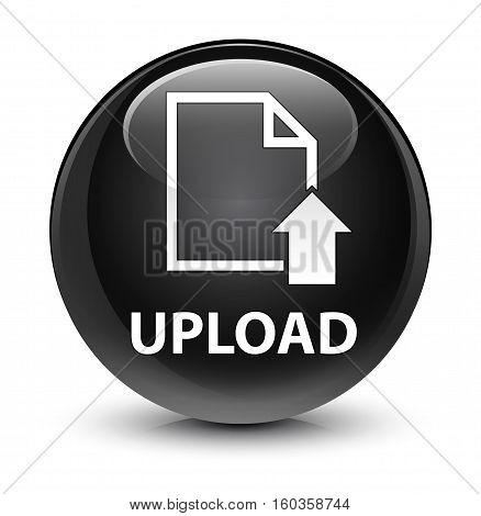 Upload (document Icon) Glassy Black Round Button