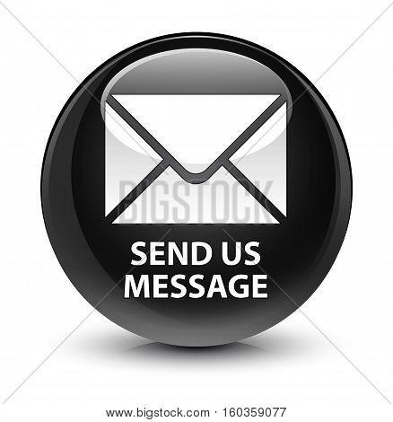 Send Us Message Glassy Black Round Button