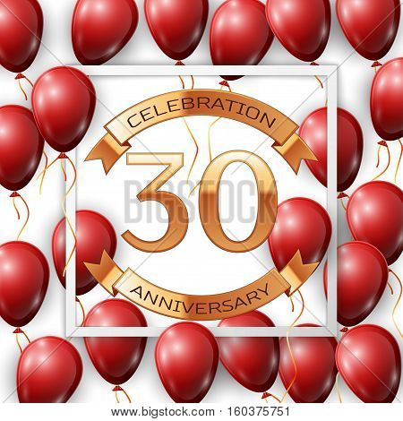 Realistic red balloons with ribbon in centre golden text thirty years anniversary celebration with ribbons in white square frame over white background. Vector illustration