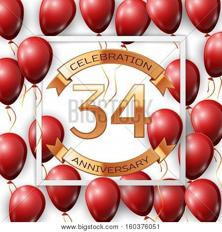 Realistic red balloons with ribbon in centre golden text thirty four years anniversary celebration with ribbons in white square frame over white background. Vector illustration