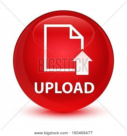 Upload (document Icon) Glassy Red Round Button