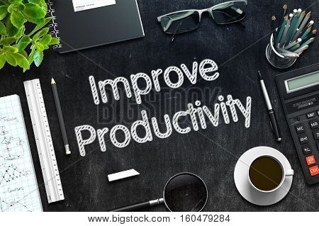 Black Chalkboard with Handwritten Business Concept - Improve Productivity - on Black Office Desk and Other Office Supplies Around. Top View. 3d Rendering. Toned Image.
