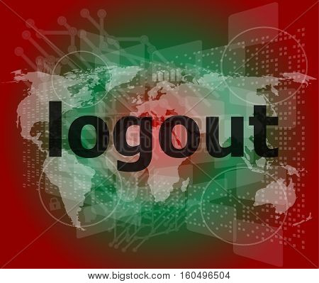 Logout Word, Hi-tech Background, Digital Business Touch Screen