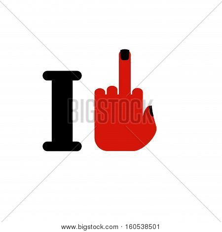 I Hate Template. Fuck Symbol Of Hatred. Aggression Sign