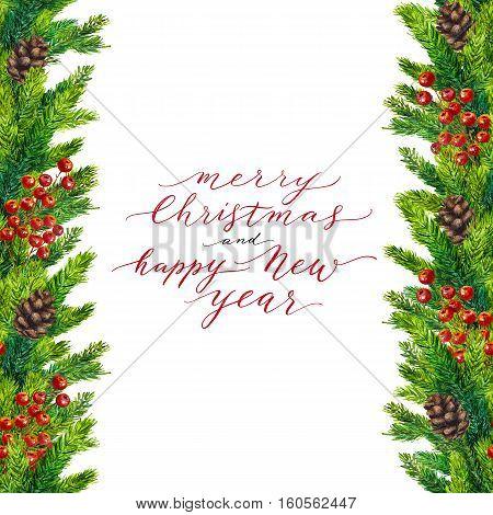 Merry Christmas and Happy New Year text on watercolor christmas border of fir branches, cones and red berries