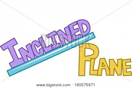 Typography Illustration Featuring the Phrase Inclined Plane Drawn Like a Ramp