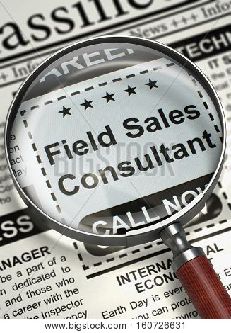 Newspaper with Classified Ad Field Sales Consultant. Illustration of Vacancy of Field Sales Consultant in Newspaper with Magnifier. Job Seeking Concept. Selective focus. 3D Rendering.