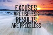 Inspirational And Motivational Quote With Phrase Excuses Are Useless, Results Are Priceless  Blurry poster