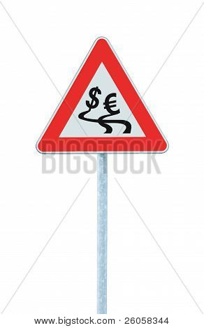 Currency Exchange Rate Fluctuation, Dollar, Euro Slippery Road Warning Sign Crisis Concept, Isolated