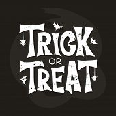 Trick Or Treat - Celebration Lettering Typography. Halloween Poster. Design For Greeting Card, Party poster