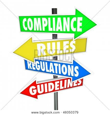 The words Compliance, Rules, Regulations and Guidelines on colorful arrow road signs directing you to comply wih important laws or standards