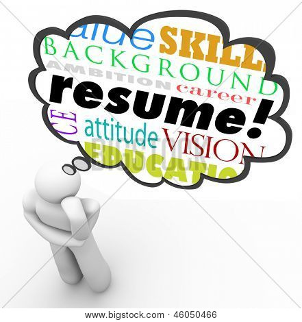 A thought cloud above a thinking person, with words resume, experience, backgruond, education and other related terms illustrating qualities needed for a job applicant