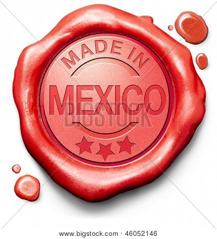 made in Mexico original product buy local buy authentic Mexican quality label red wax stamp seal