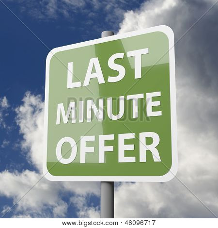 Road Sign Green With Words Last Minute Offer