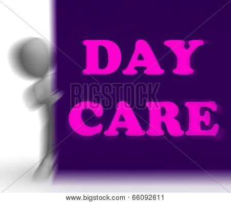 Day Care Placard Shows Day Care Centre