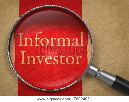 Informal Investor through Magnifying Glass.