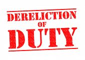 image of derelict  - DERELICTION OF DUTY red Rubber Stamp over a white background - JPG