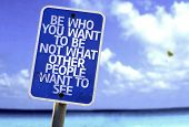 Be Who You Want To Be Not What Other People Want To See sign with a beach on background poster