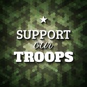 stock photo of slogan  - Support our troops - JPG