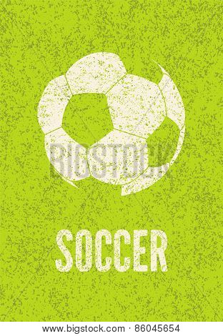 Football/soccer typographic vintage grunge style poster. Painted on the grass soccer ball.  Vector i