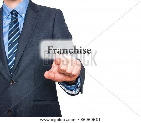 Business concept businessman pointing Franchise. Isolated on white background.