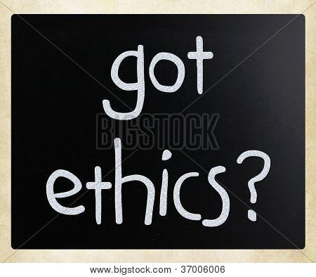 """got Ethics"" Handwritten With White Chalk On A Blackboard"