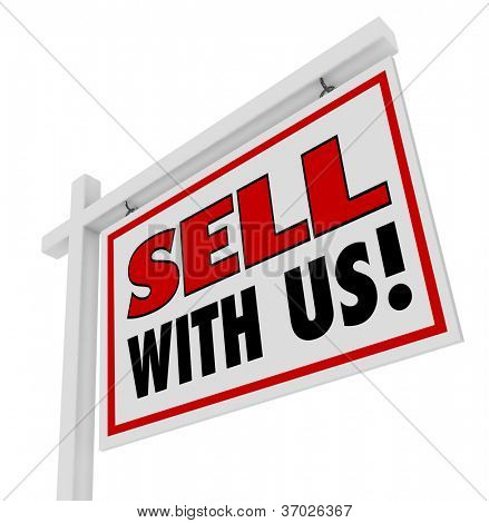 A home for sale sign inviting you to sell with us, with words encouraging and inviting you to join an agency or merchant association through networking or getting to know a group of sellers