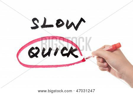Slow Or Quick