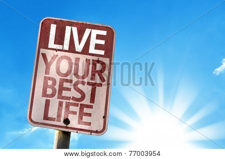 Live Your Best Life sign on a summer day