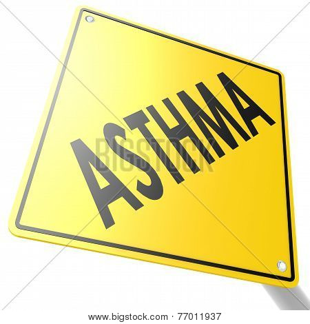 Road Sign With Asthma