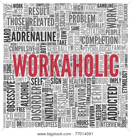 Close up Red WORKAHOLIC Text at the Center of Word Tag Cloud on White Background.