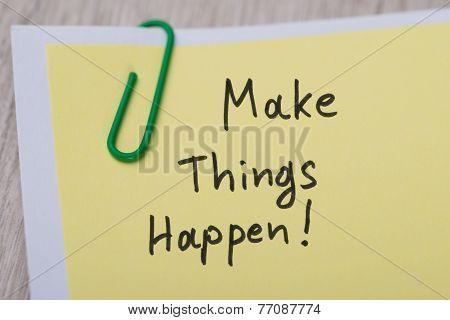 Make Things Happen ! Written On Yellow Note