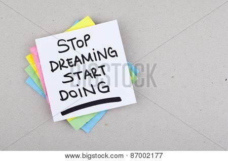 Stop Dreaming Start Doing / Time for action concept